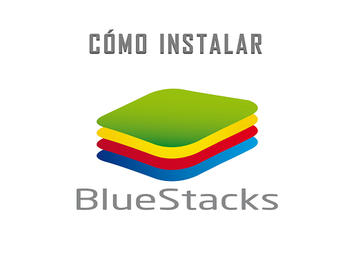 Cómo instalar Bluestacks
