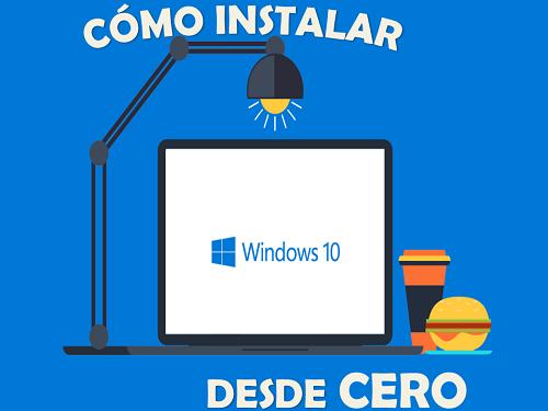 Cómo instalar Windows 10 desde 0