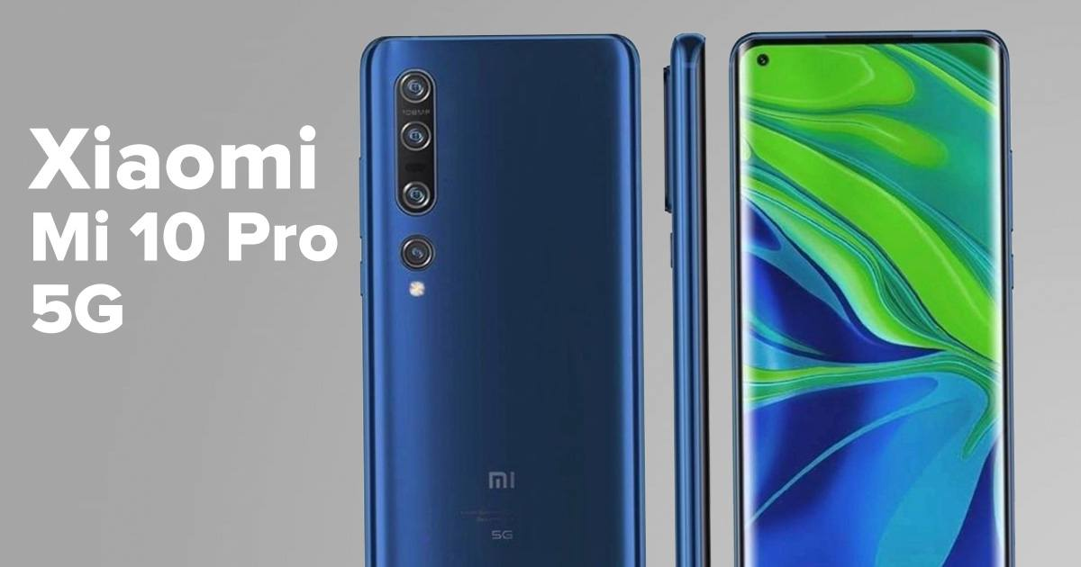 Xiaomi Mi 10 Pro 5G Se filtran las primeras imágenes