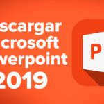 Descargar Microsoft PowerPoint 2019 para Windows 32 y 64 Bits