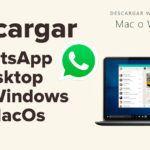Descargar WhatsApp Desktop para Windows Y MacOs