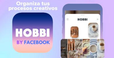 Hobbi: La Nueva App lanzada por Facebook que es similar a Pinterest