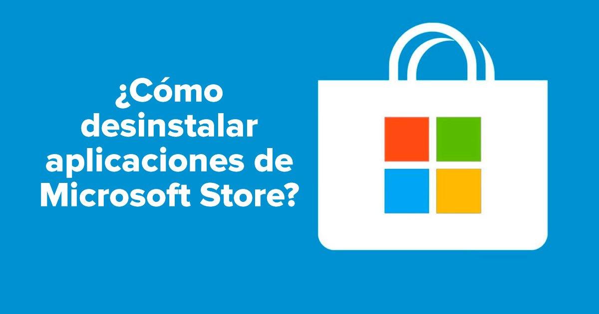 Cómo desinstalar aplicaciones de Microsoft Store