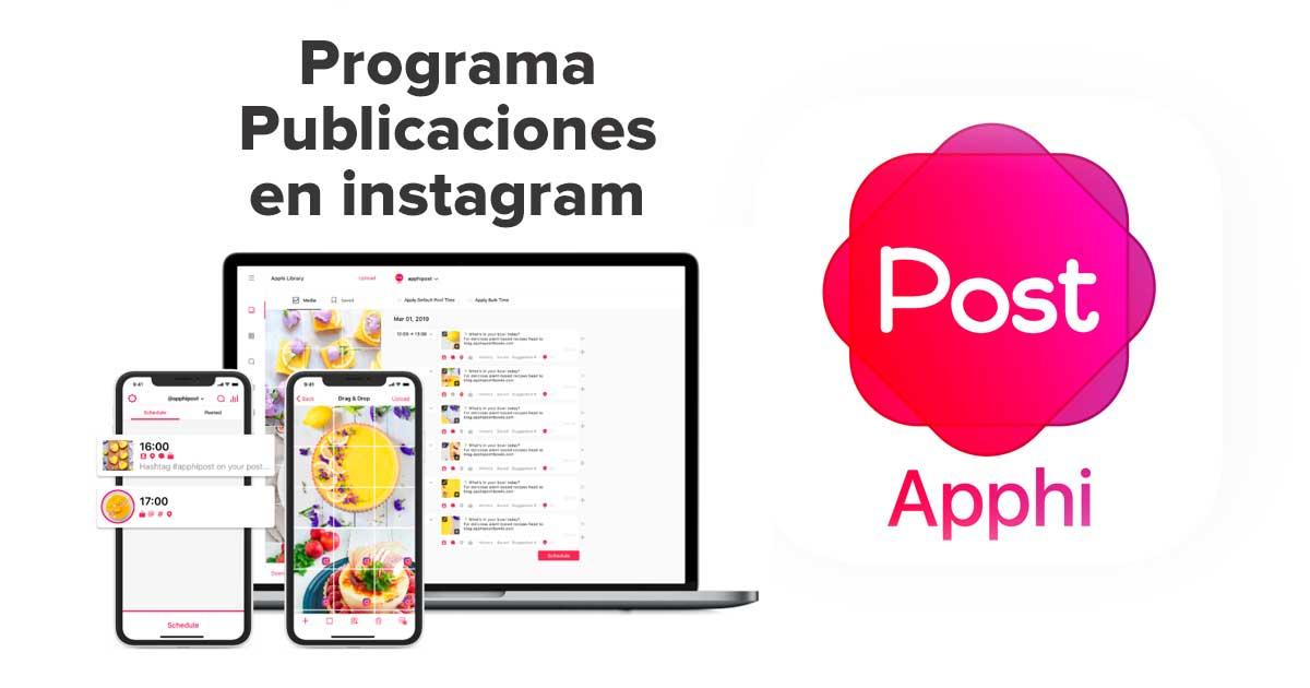 Cómo programar las publicaciones en Instagram como un profesional con apphi