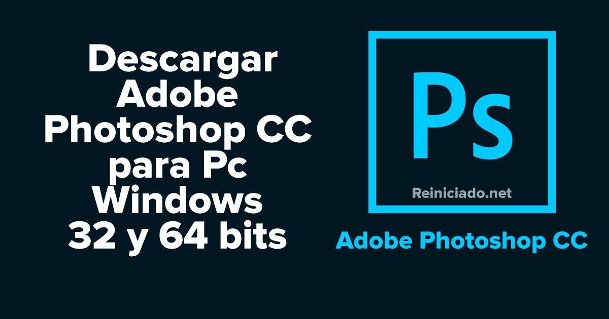 Descargar Adobe Photoshop CC para Pc Windows 32 y 64 bits