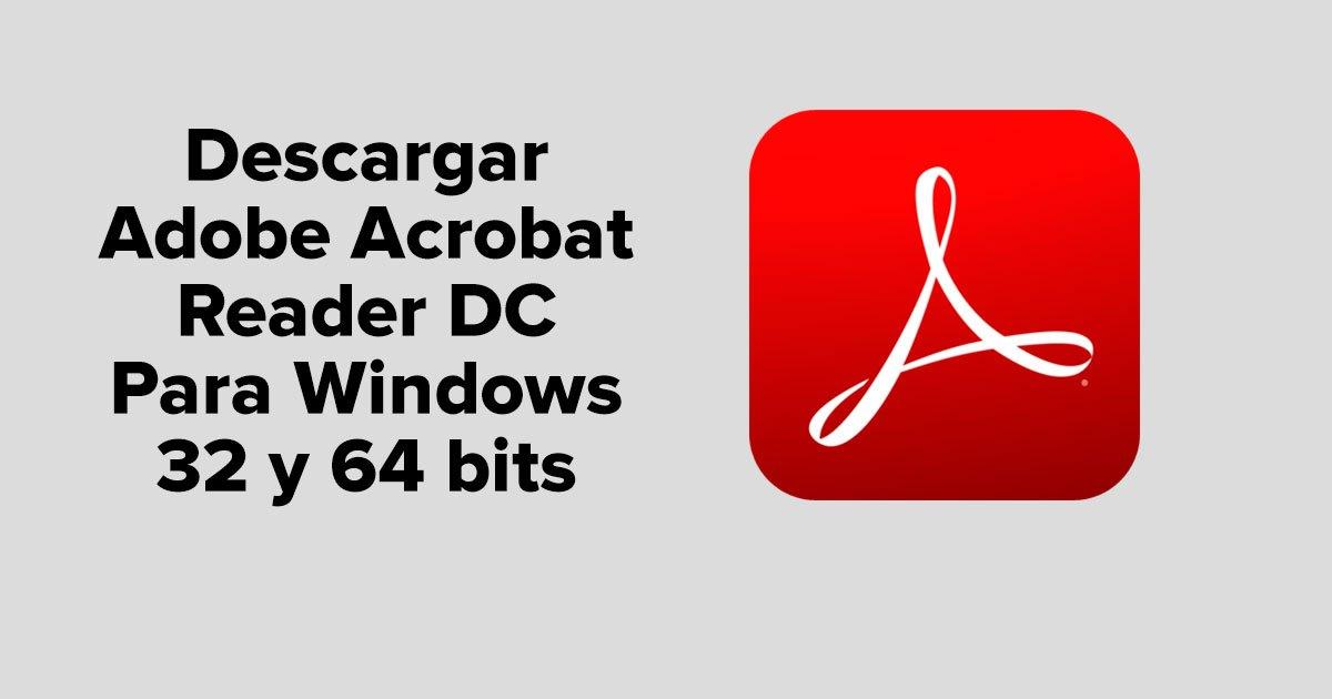 Descargar Adobe Reader para Pc Windows 32 y 64 bits