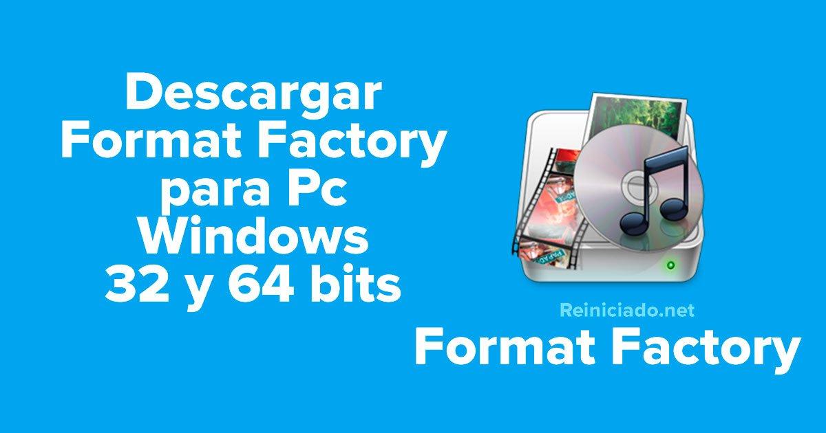 Descargar Format Factory para Pc Windows 32 y 64 bits