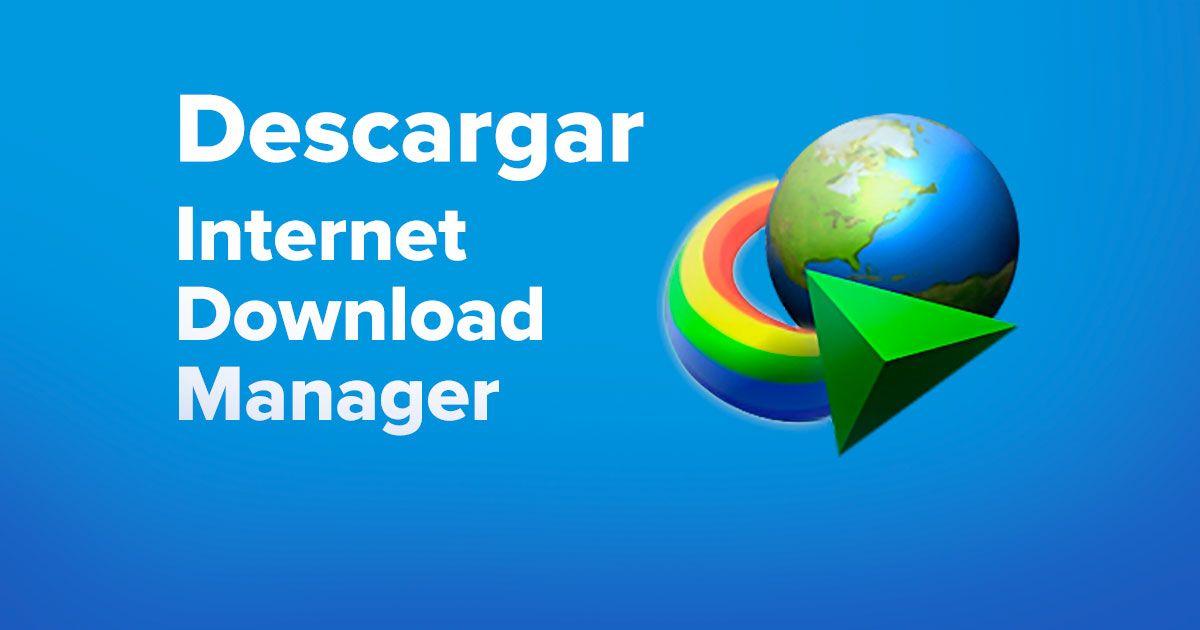 Descargar Internet Download Manager (IDM) para Windows 32 y 64 bits