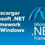 Descargar Microsoft .NET Framework para Windows 32 y 64 bits