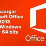 Descargar Microsoft Office 2013 para Windows 32 y 64 bits