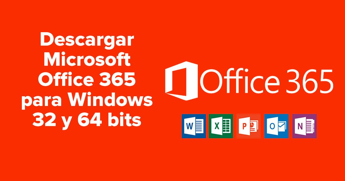 Descargar Microsoft Office 365 para Windows 32 y 64 bits