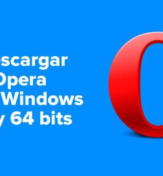 Descargar Navegador Opera para PC Windows 32 y 64 bits