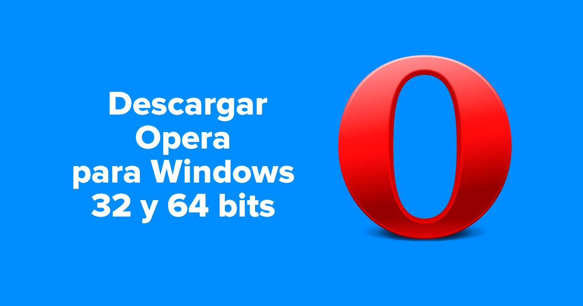 Descargar Navegador Opera para PC Windows 32 y 64 bits