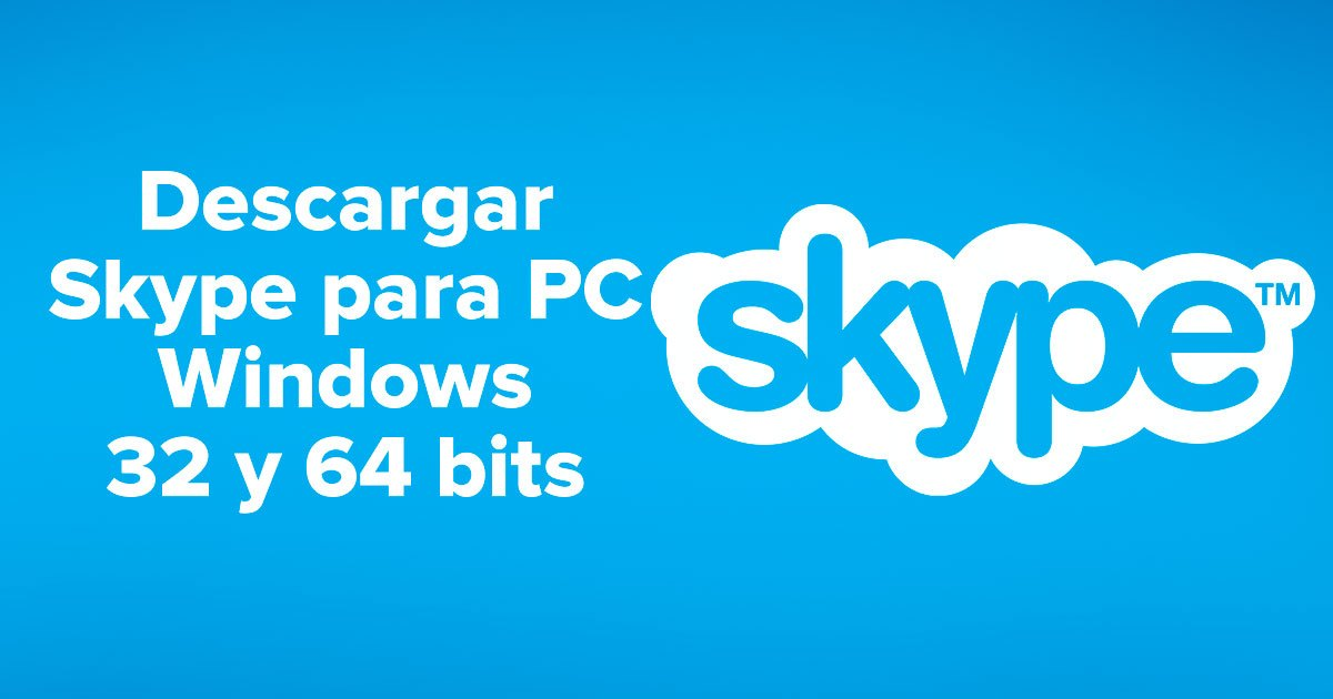 Descargar Skype para PC Windows 32 y 64 bits