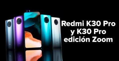 Xiaomi Redmi K30 Pro y K30 Pro edición Zoom: Características y Precio