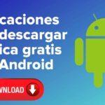 Aplicaciones Para Descargar Música Gratis en Android