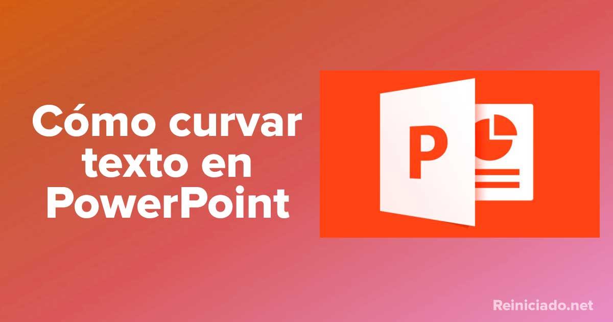 Cómo curvar texto en PowerPoint