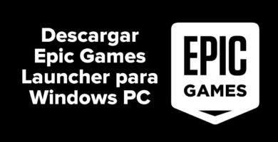 Descargar Epic Games Launcher para Windows PC