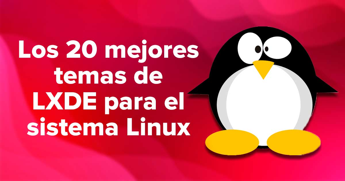 Los 20 mejores temas de LXDE para el sistema Linux