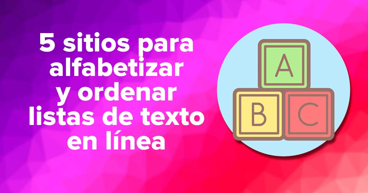 5 sitios para alfabetizar y ordenar listas de texto en línea