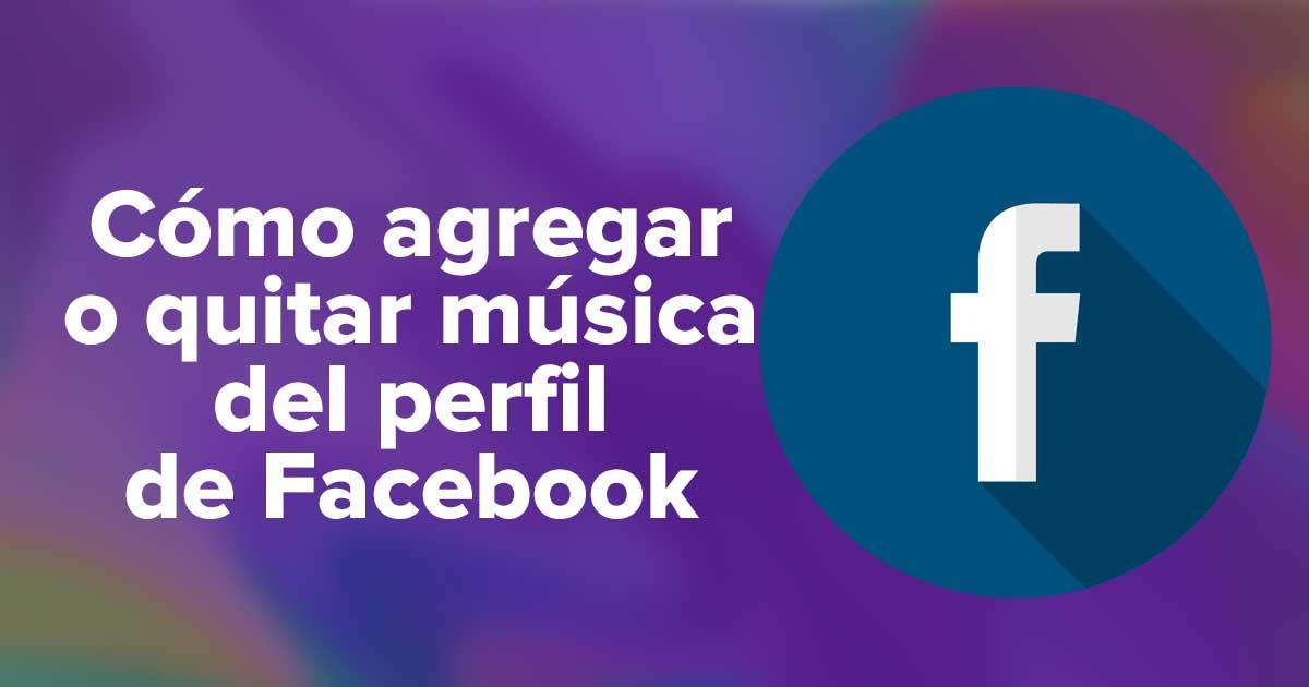 Cómo agregar o quitar música del perfil de Facebook