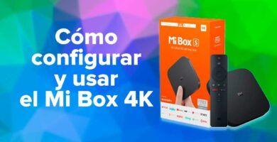 Cómo configurar y usar el Mi Box 4K