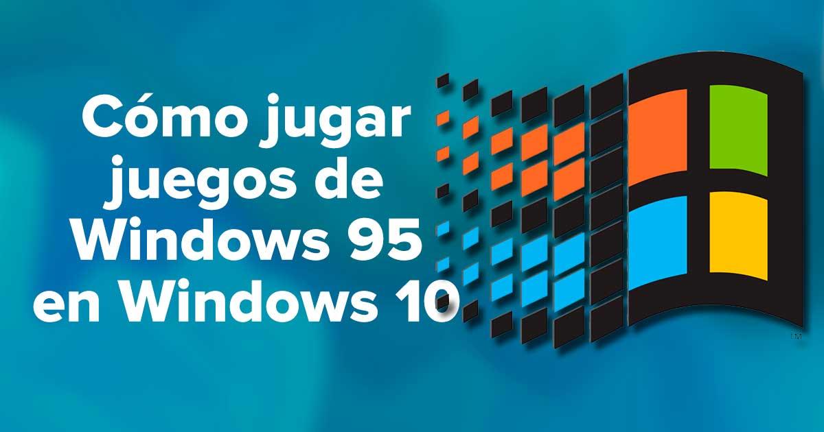 Cómo jugar juegos de Windows 95 en Windows 10