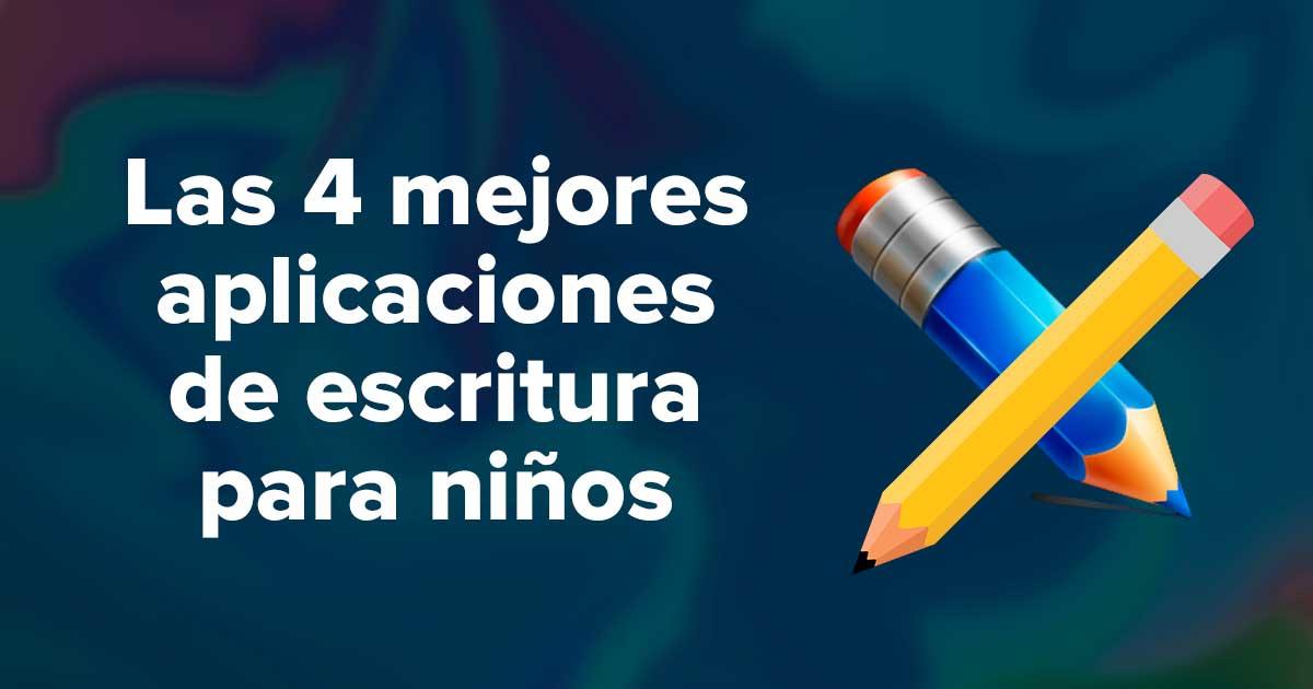 Las 4 mejores aplicaciones de escritura para niños