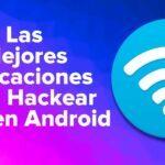 Las Mejores Aplicaciones para Hackear WiFi en Android