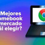 Las Mejores Chromebook del mercado ¿Cuál elegir?