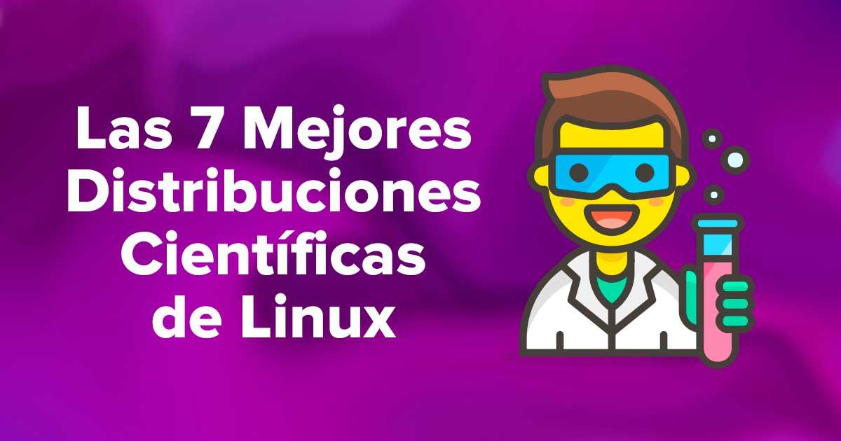 Las Mejores Distribuciones Científicas de Linux