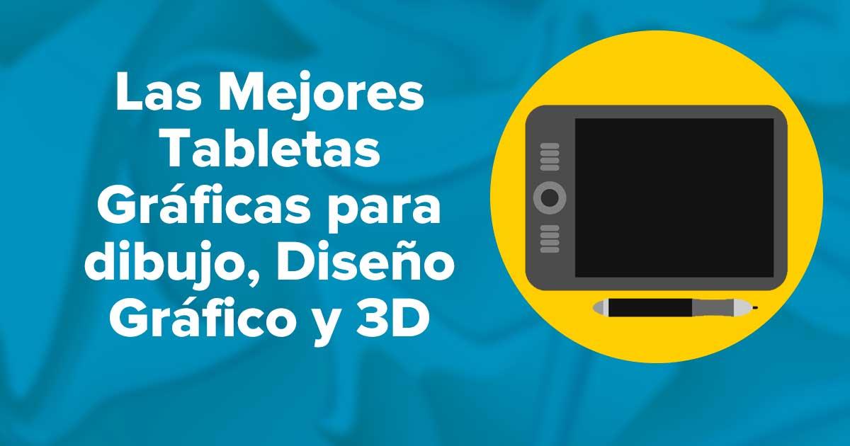 Las Mejores Tabletas Gráficas para dibujo, Diseño Gráfico y 3D