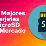 Las Mejores Tarjetas microSD del Mercado