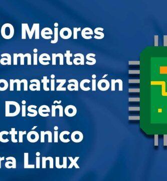 Linux: Las 20 Mejores Herramientas de Automatización de Diseño Electrónico