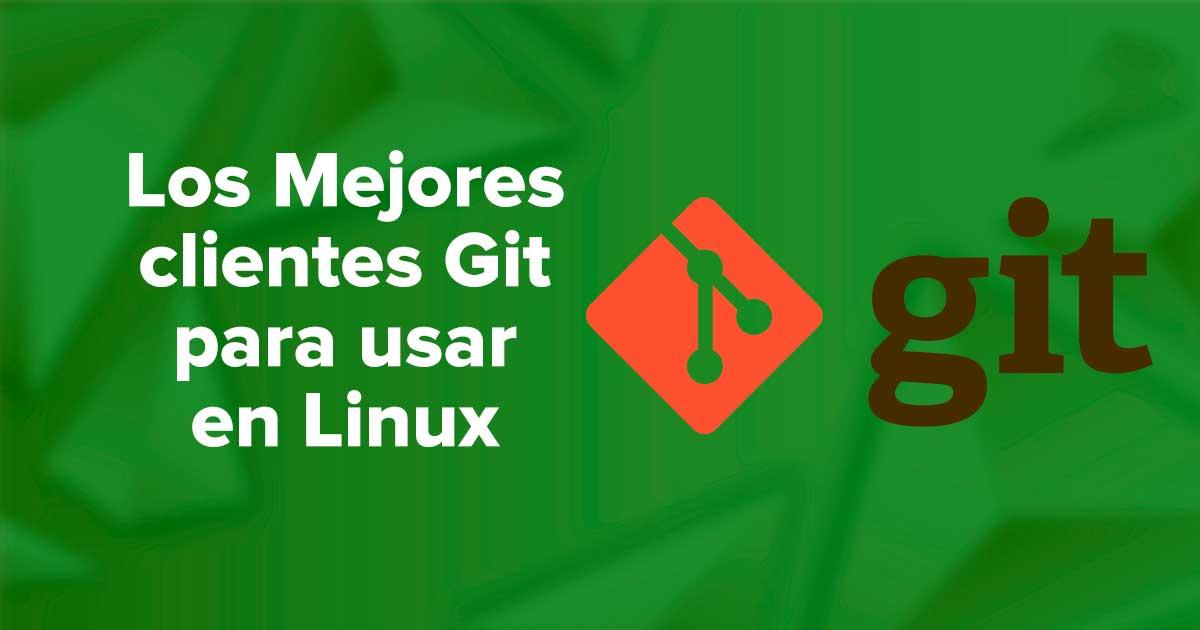 Los Mejores clientes Git para usar en Linux