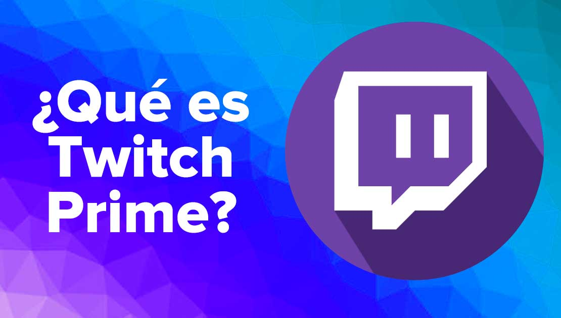 ¿Qué es Twitch Prime?
