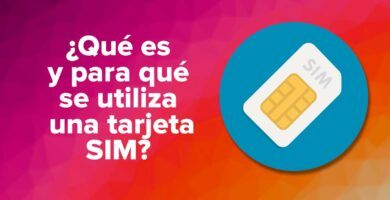 ¿Qué es y para qué se utiliza una tarjeta SIM?