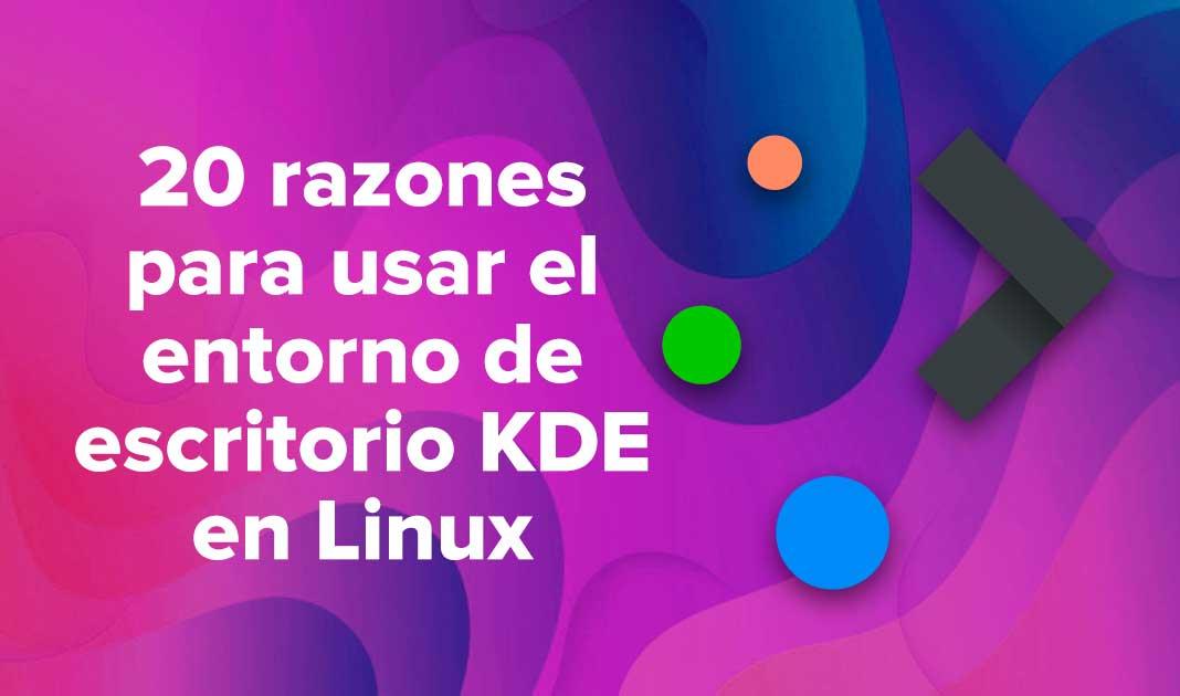 20 razones para usar el entorno de escritorio KDE en Linux