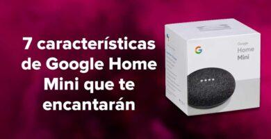 7 características de Google Home Mini que te encantarán