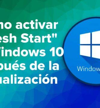 """Cómo activar """"Fresh Start"""" en Windows 10 después de la actualización"""