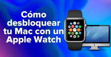 Cómo desbloquear tu Mac con un Apple Watch