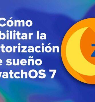 Cómo habilitar la detección /monitorización de sueño en watchOS 7
