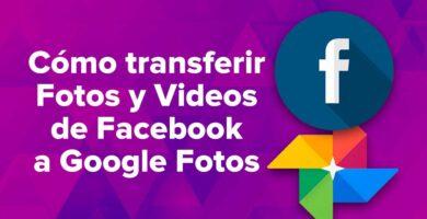 Cómo transferir Fotos y Videos de Facebook a Google Fotos