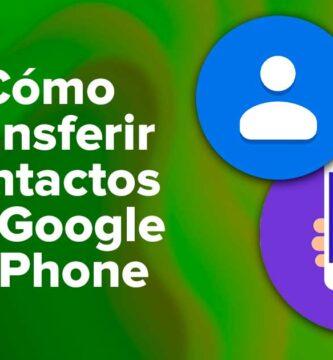 Cómo transferir contactos de Google a iPhone