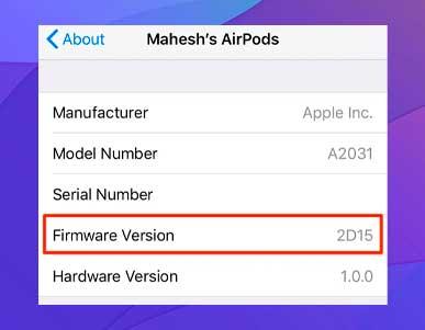 La versión del firmware de los AirPods aparecerá junto a La versión de firmware.