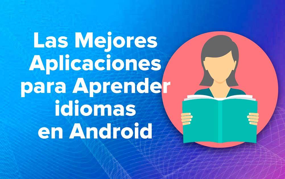 Las Mejores Aplicaciones para Aprender idiomas en Android
