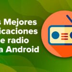 Las Mejores aplicaciones de radio para usuarios de Android