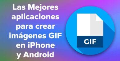 Las Mejores aplicaciones para crear imágenes GIF en iPhone y Android