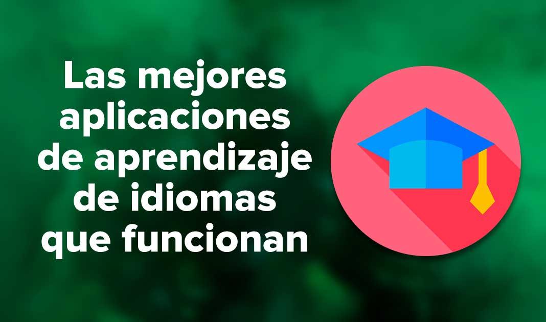 Las mejores aplicaciones de aprendizaje de idiomas que funcionan