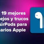 Los 19 mejores consejos y trucos de AirPods para usuarios Apple